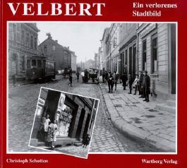 Velbert. Ein verlorenes Stadtbild
