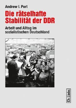 Die rätselhafte Stabilität der DDR