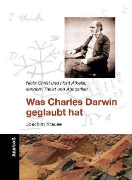Was Charles Darwin geglaubt hat