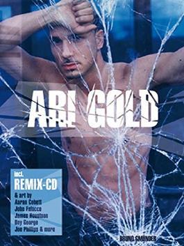 Ari Gold: Astonishing New Facets of Ari Gold - And New Remixes!