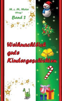 Weihnachtlich gute Kindergeschichten Band 2