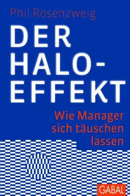 Der Halo-Effekt: Wie Manager sich täuschen lassen