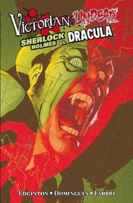 Victorian Undead: Sherlock Holmes vs. Dracula