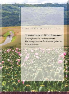 Tourismus in Nordhessen – Strategische Perspektiven eines klimaangepassten Tourismusangebotes in Nordhessen