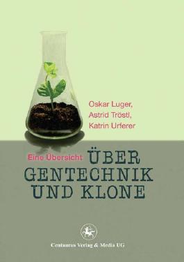 Über Gentechnik und Klone