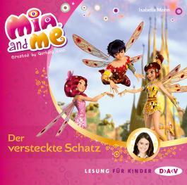 Mia and me - Teil 6: Der versteckte Schatz (1 CD)