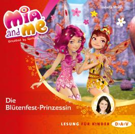Mia and me - Teil 9: Die Blütenfest-Prinzessin (1 CD)