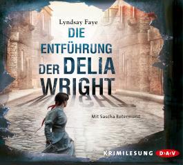 Die Entführung der Delia Wright (6 CDs)