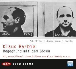 Klaus Barbie. Begegnung mit dem Bösen