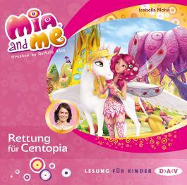 Mia and me – Teil 26: Rettung für Centopia (1 CD)