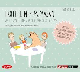 Trottelini mit Pumasan. Wahre Geschichten aus dem Leben junger Eltern