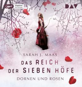 Das Reich der Sieben Höfe – Teil 1: Dornen und Rosen