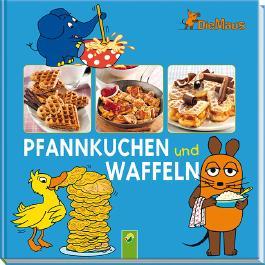 Die Maus - Pfannkuchen und Waffeln