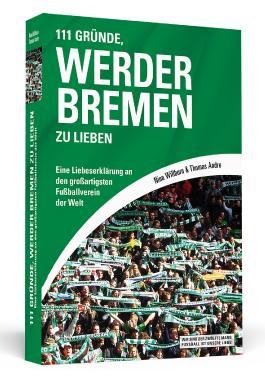 111 Gründe, Werder Bremen zu lieben