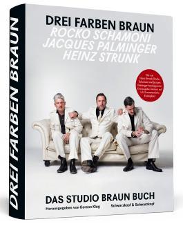 Heinz Strunk * Rocko Schamoni * Jacques Palminger: Drei Farben Braun