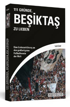 111 Gründe, Beşiktaş zu lieben