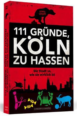 111 Gründe, Köln zu hassen