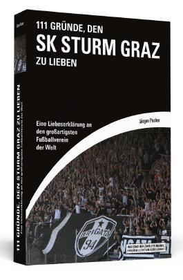 111 Gründe, den SK Sturm Graz zu lieben