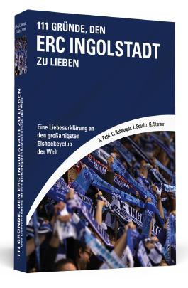 111 Gründe, den ERC Ingolstadt zu lieben