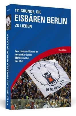111 Gründe, die Eisbären Berlin zu lieben