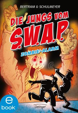 Die Jungs vom S.W.A.P. Zombie-Alarm: Band 4