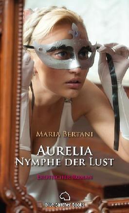 Aurelia - Nymphe der Lust