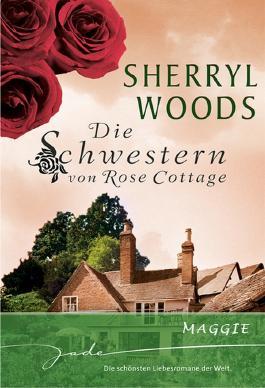 Die Schwestern von Rose Cottage: Maggie