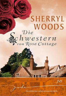 Die Schwestern von Rose Cottage: Jo: 1. Melanie 2. Maggie 3. Ashley 4. Jo