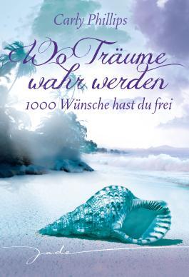 1000 Wünsche hast du frei: Wo Träume wahr werden