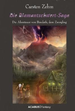 Die Diamantschwert-Saga. Die Abenteuer von Bandath, dem Zwergling: Band 1 der Bandath-Trilogie