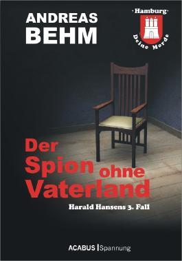 Hamburg - Deine Morde. Der Spion ohne Vaterland