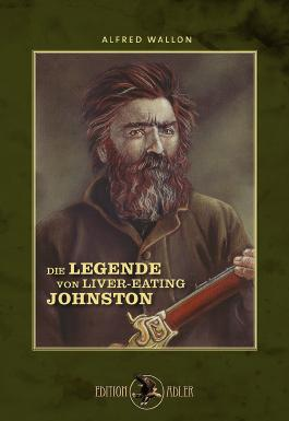 Die Legende von Liver-Eating Johnston