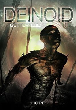 Deinoid XT 3: Götterflucht