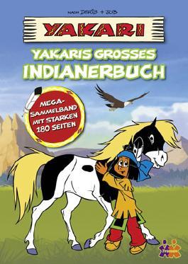 Yakaris großes Indianerbuch