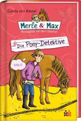 Merle & Max. Die Pony-Detektive
