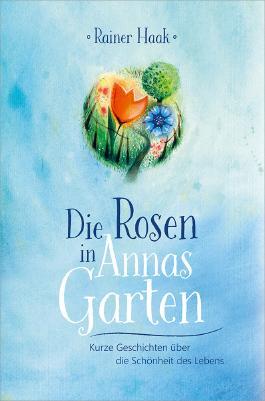Die Rosen in Annas Garten