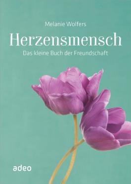 Herzensmensch Von Melanie Wolfers Bei Lovelybooks Sonstiges