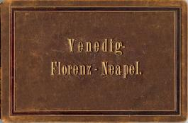 Venedig, Florenz, Neapel