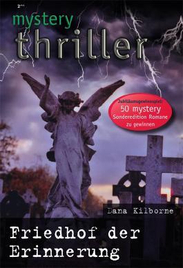 Friedhof der Erinnerung (MYSTERY THRILLER 191)