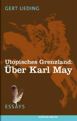 Utopisches Grenzland: Über Karl May