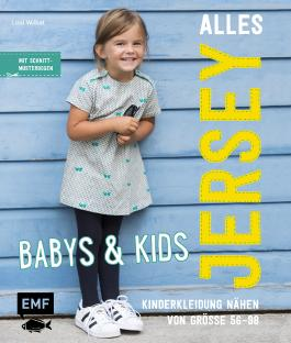 Alles Jersey - Babys & Kids Kinderkleidung nähen: Alle Modelle in Größe 56-98