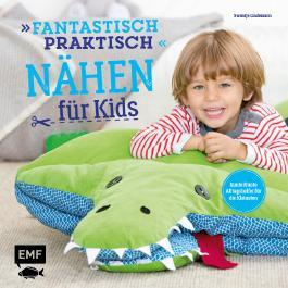 Fantastisch praktisch – Nähen für Kids