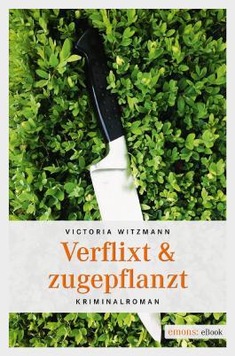 Verflixt & zugepflanzt