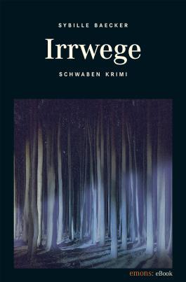 Irrwege (Schwaben Krimi)