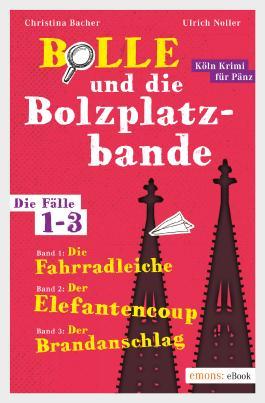 Bolle und die Bolzplatzbande. Die Fälle 1-3