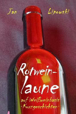 Rotweinlaune - auf Weißweinbasis