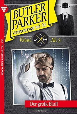 Butler Parker 3 - Kriminalroman: Der große Bluff