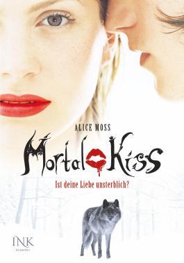 Mortal Kiss - Ist deine Liebe unsterblich?