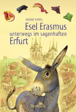 Esel Erasmus unterwegs im sagenhaften Erfurt