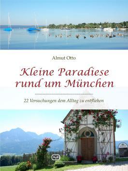 Kleine Paradiese rund um München